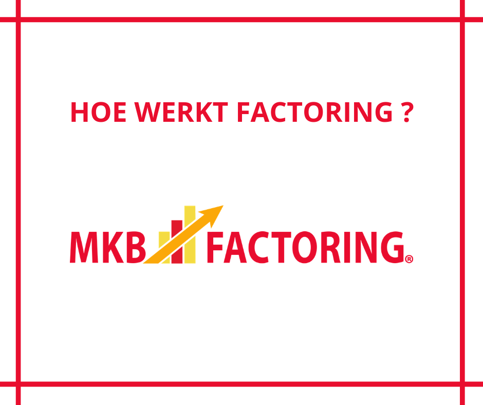 Hoe werkt factoring? MKB Factoring