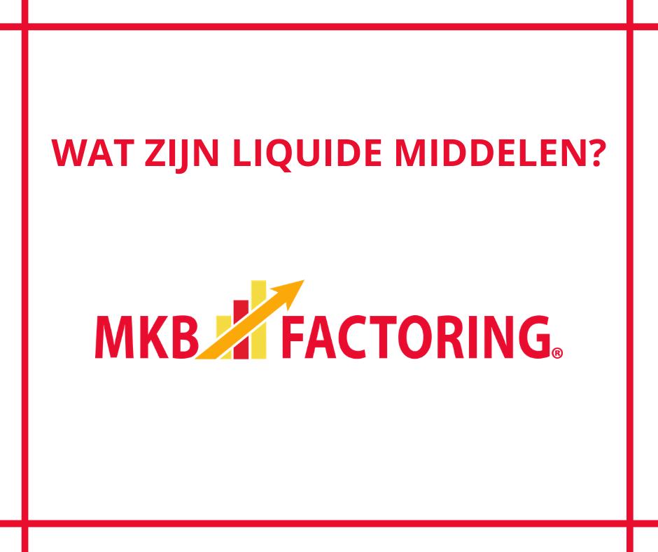 Wat zijn liquide middelen? MKB Factoring